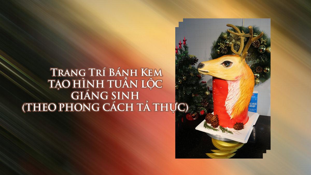 Trang Trí Bánh Kem: TẠO HÌNH TUẦN LỘC GIÁNG SINH (THEO PHONG CÁCH TẢ THỰC)